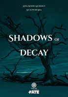 Shadows of Decay