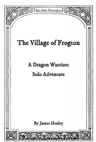 The Village of Frogton - a Dragon Warriors Solo Adventure