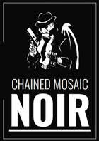 Chained Mosaic: Noir (ENGLISH)