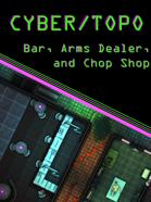Cyberpunk Bar, Arms Dealer, and Chop Shop