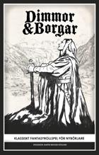Dimmor & Borgar: Klassiskt fantasyrollspel för nybörjare