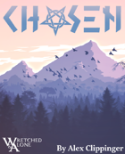 Chosen: A Wretched and Alone Solo RPG