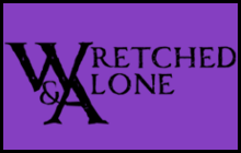 Wretched & Alone