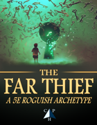 The Far Thief (5e Roguish Archetype)