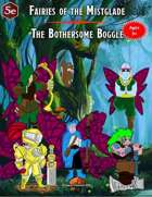 Fairies of the Mistglade - The Bothersome Boggle