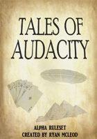 Tales Of Audacity
