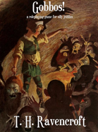 Gobbos!: A Roleplaying Game for Silly Goblins