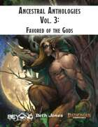 Ancestral Anthologies Vol. 3: Favored of the Gods (PF2)
