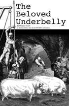 The Beloved Underbelly