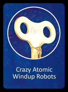 Crazy Atomic Windup Robots