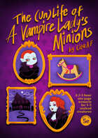 The (Un)Life of A Vampire Lady's Minions