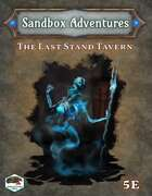 Sandbox Adventures #2: The Last Stand Tavern