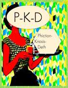 PKD: Phiction-Knosis-Deth