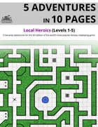 5 Adventures in 10 Pages: Local Heroics (Levels 1-5)