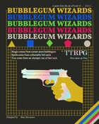Bubblegum Wizards