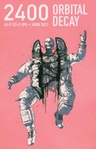 2400: Orbital Decay