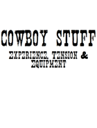 Cowboy Stuff - Experience, Tension & Equipment