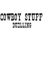 Cowboy Stuff - Duelling