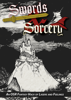 Swords & Sorcery: An OSR Fantasy Hack of Lasers and Feelings