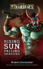 Tannhäuser: Rising Sun, Falling Shadows