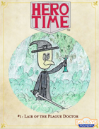 HERO TIME #1: Lair of the Plague Doctor