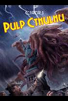 L'Appel de Cthulhu - Pulp Cthulhu