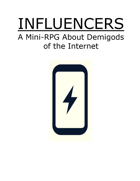 INFLUENCERS: A Mini-RPG about Demigods of the Internet