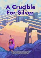 A Crucible For Silver