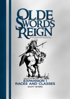 Expansion I: Races and Classes for Olde Swords Reign