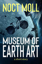 Museum of Earth Art: a short story