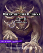Unearthed Tips and Tricks Monthly: Issue 5 February 2021