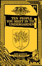 Ten People You Meet In The Undergarden
