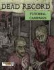 Dead Record: Tutorial Campaign