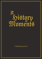 A History of Moments RPG