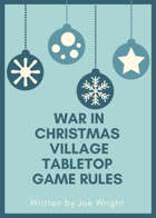 War in Christmas Village Tabletop Miniatures Game