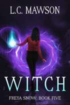 Witch (Freya Snow: Book Five)
