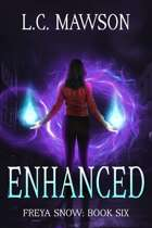 Enhanced (Freya Snow: Book Six)