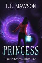Princess (Freya Snow: Book Ten)