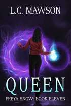 Queen (Freya Snow: Book Eleven)