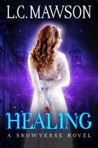Healing: A F/F Snowverse Novel (Royal Cleaner: Book Four)