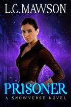 Prisoner: A F/F/F Snowverse Novel (Royal Cleaner: Book Eight)