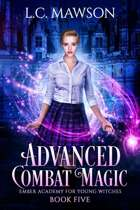 Advanced Combat Magic (Ember Academy for Young Witches: Book Five)