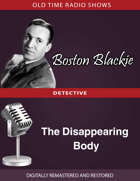 Boston Blackie: The Disappearing Body