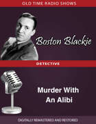 Boston Blackie: Murder With An Alibi