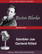 Boston Blackie: Gambler Joe Garland Killed