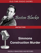 Boston Blackie: Simmons Construction Murder