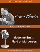 Crime Classics: Madeline Smith Maid or Murderess