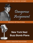 Dangerous Assignment: New York Nazi Buzz Bomb Plans