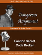 Dangerous Assisgnment: London Secret Code Broken
