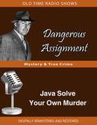 Dangerous Assignment: Java Solve Your Own Murder